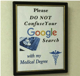 "a framed sign on a wall that reads ""Please DO NOT Confuse Your Google Search with my Medical Degree"""